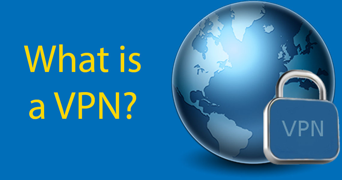 What is a VPN and what is it for?